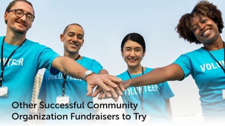 Try out these fantastic other successful community organization fundraisers.